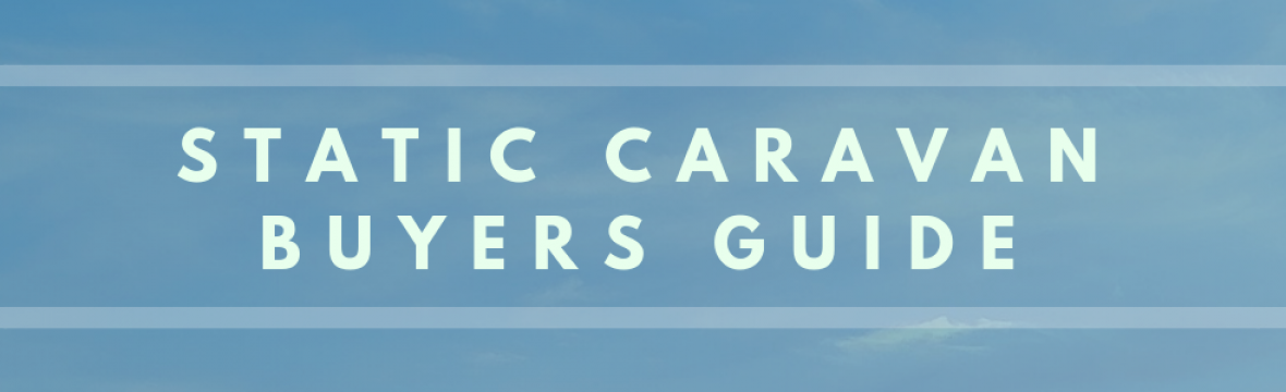 Buy Static Caravan >> Everything You Need To Know Before You Buy A Static Caravan